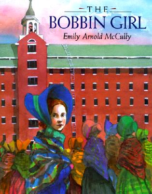 The Bobbin Girl - McCully, Emily Arnold