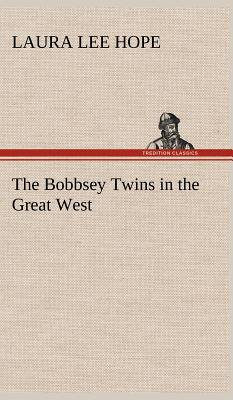 The Bobbsey Twins in the Great West - Hope, Laura Lee
