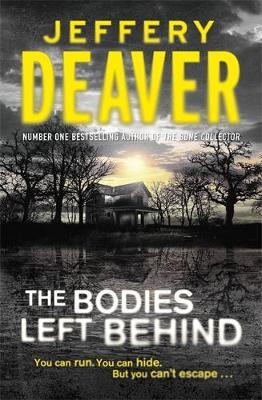 The Bodies Left Behind - Deaver, Jeffery