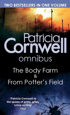The Body Farm/From Potter's Field - Cornwell, Patricia