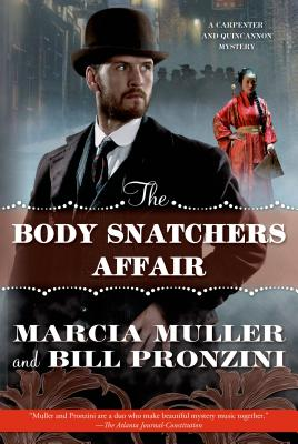 The Body Snatchers Affair: A Carpenter and Quincannon Mystery - Muller, Marcia