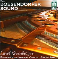 The Boesendorfer Sound - Carol Rosenberger (piano)