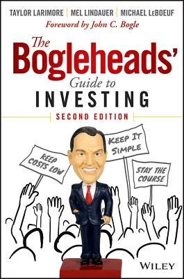The Bogleheads' Guide to Investing - Larimore, Taylor, and Lindauer, Mel, and LeBoeuf, Michael