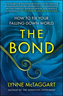 The Bond: How to Fix Your Falling-Down World - McTaggart, Lynne