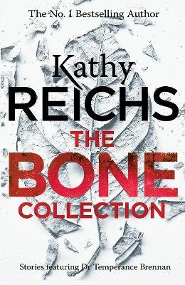 The Bone Collection: Four Novellas - Reichs, Kathy