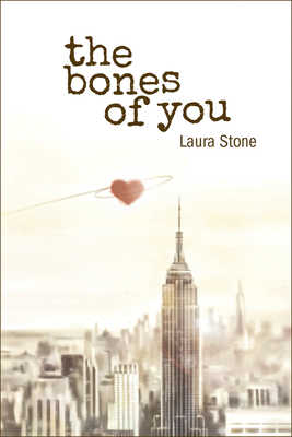 The Bones of You - Stone, Laura