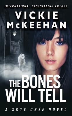 The Bones Will Tell - McKeehan, Vickie
