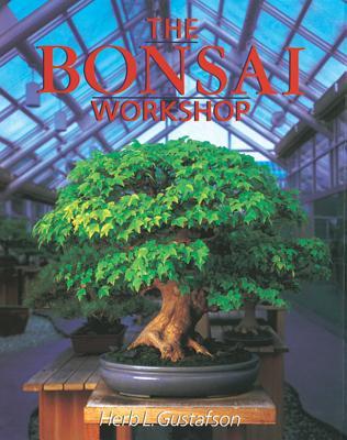 The Bonsai Workshop - Gustafson, Herb