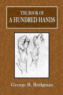 The Book of a Hundred Hands - Bridgman, George B