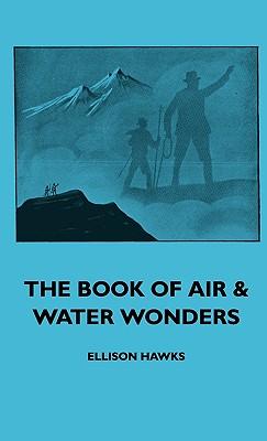 The Book of Air & Water Wonders - Hawks, Ellison
