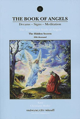 The Book of Angels: The Hidden Secrets: Dreams - Signs - Meditation; The Traditional Study of Angels - Kaya, and Muller, Christiane