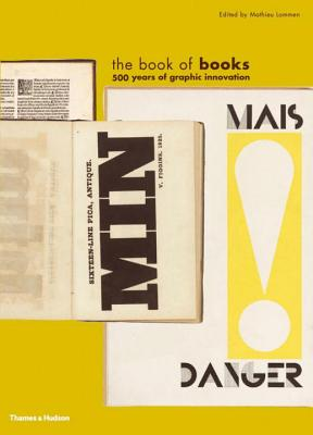 The Book of Books: 500 Years of Graphic Innovation - Lommen, Mathieu (Editor), and Lane, John A.
