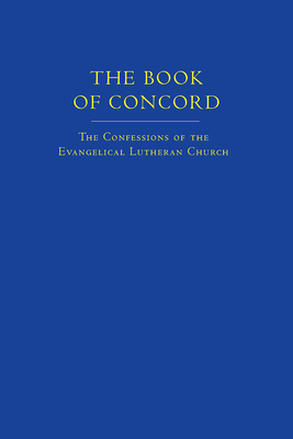 The Book of Concord: The Confessions of the Evangelical Lutheran Church - Kolb, Robert, and Wengert, Timothy J