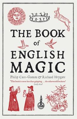 The Book of English Magic - Heygate, Richard, and Carr-Gomm, Philip