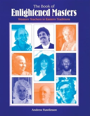 The Book of Enlightened Masters: Western Teachers in Eastern Traditions - Rawlinson, Andrew