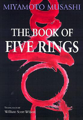 The Book of Five Rings - Mushashi, Miyamoto, and Miyamoto, Musashi, and Wilson, William Scott (Translated by)