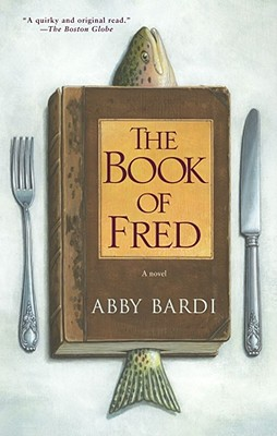 The Book of Fred - Bardi, Abby