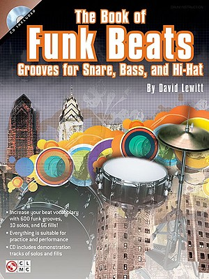 The Book of Funk Beats: Grooves for Snare, Bass, and Hi-Hat - Lewitt, David