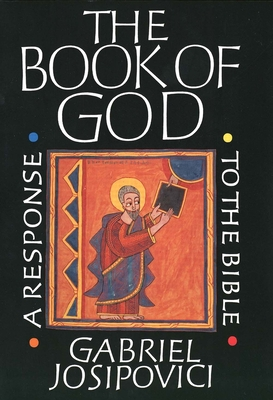 The Book of God: A Response to the Bible - Josipovici, Gabriel