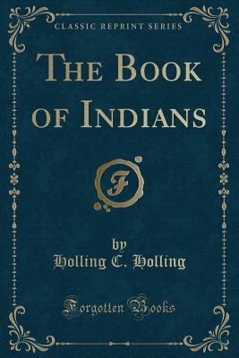 The book of Indians - Holling, Holling C