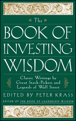 The Book of Investing Wisdom: Classic Writings by Great Stock-Pickers and Legends of Wall Street - Krass, Peter (Editor), and Poe, Richard (Read by), and Buffett, Warren (Read by)