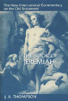 The Book of Jeremiah - Thompson, J A