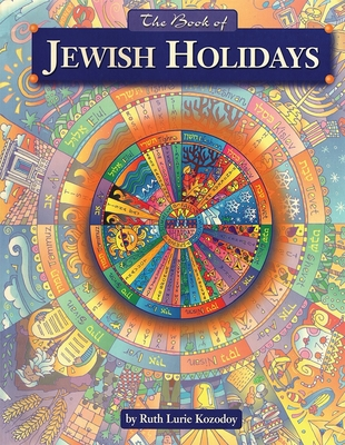 The Book of Jewish Holidays - Kozodoy, Ruth, and Gevirtz, Gila (Editor)