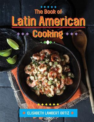The Book of Latin American Cooking - Ortiz, Elisabeth Lambert