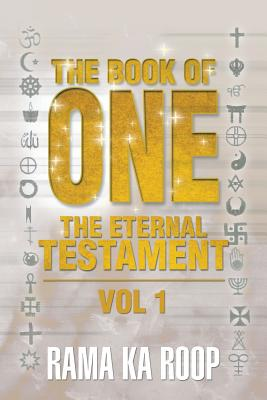 The Book of One: The Eternal Testament - Roop, Rama Ka