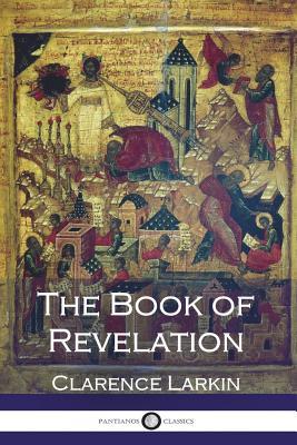 The Book of Revelation - Larkin, Rev Clarence