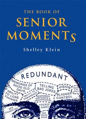 The Book of Senior Moments - Klein, Shelley