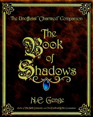 """The Book of Shadows: The Unofficial """"charmed"""" Companion - Genge, Ngaire E"""