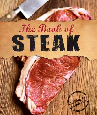 The Book of Steak: Cooking for Carnivores - Donovan, Robin (Introduction by)