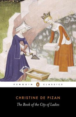 The Book of the City of Ladies - Pizan, Christine De, and Brown-Grant, Rosalind (Introduction by)