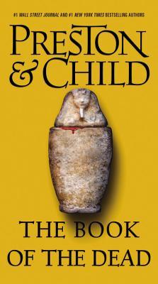 The Book of the Dead - Preston, Douglas, and Child, Lincoln