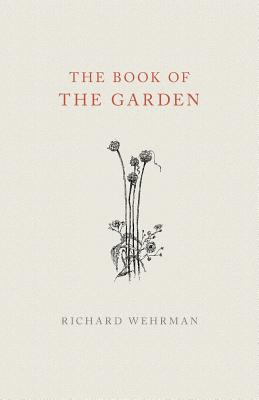 The Book of The Garden - Wehrman, Richard