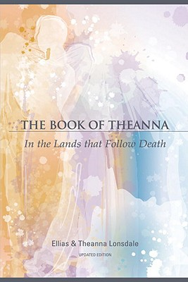 The Book of Theanna: In the Lands That Follow Death - Lonsdale, Ellias