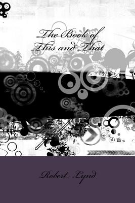 The Book of This and That - Lynd, Robert