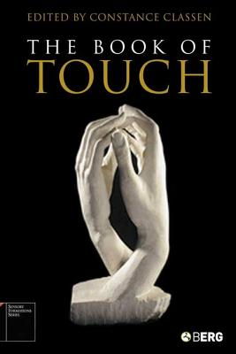 The Book of Touch - Classen, Constance (Editor), and Howes, David (Editor)