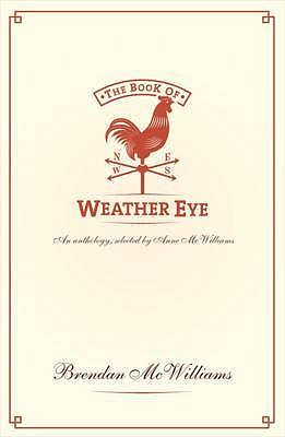 The Book of Weather Eye: An Anthology, compiled by Anne McWilliams - McWilliams, Brendan, Ms., and McWilliams, Anne (Compiled by)