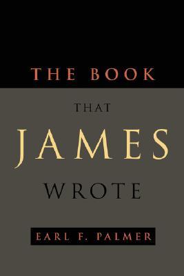 The Book That James Wrote - Palmer, Earl F