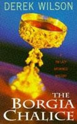 The Borgia Chalice - Wilson, Derek