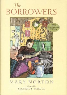 The Borrowers: Fiftieth-Anniversary Gift Edition - Norton, Mary