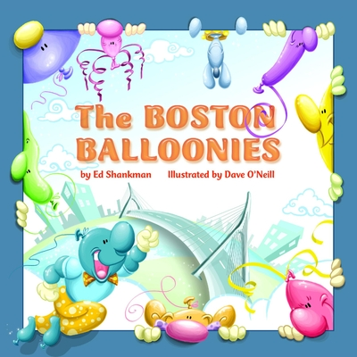 The Boston Balloonies - Shankman, Ed
