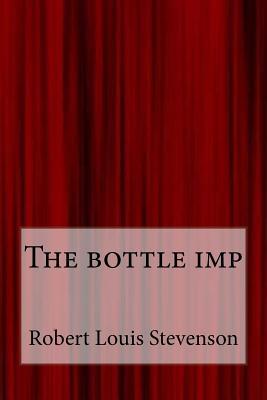 The Bottle Imp - Stevenson, Robert Louis