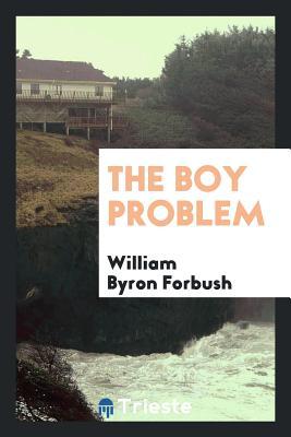 The Boy Problem - Forbush, William Byron