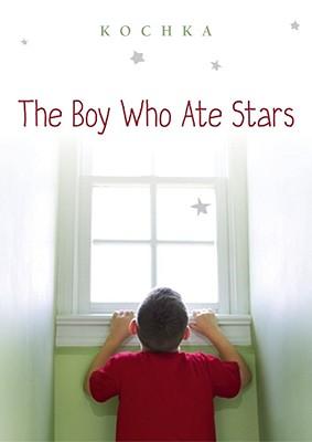 The Boy Who Ate Stars - Kochka, and Adams, Sarah (Translated by)