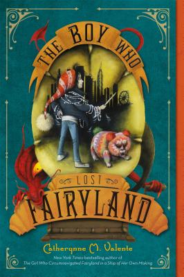 The Boy Who Lost Fairyland - Valente, Catherynne M