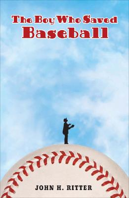 The Boy Who Saved Baseball - Ritter, John