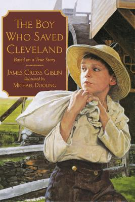 The Boy Who Saved Cleveland - Giblin, James Cross